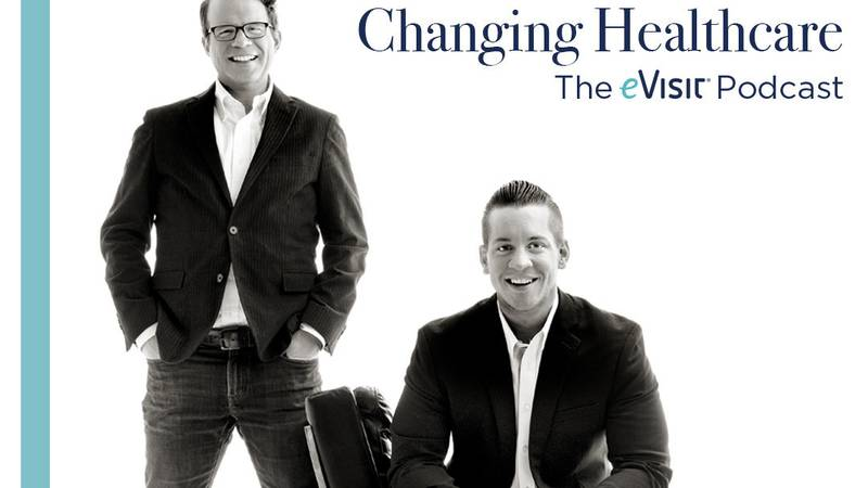 eVisit's Changing Healthcare Podcast features company co-founders, CEO Bret Larsen and CTO...